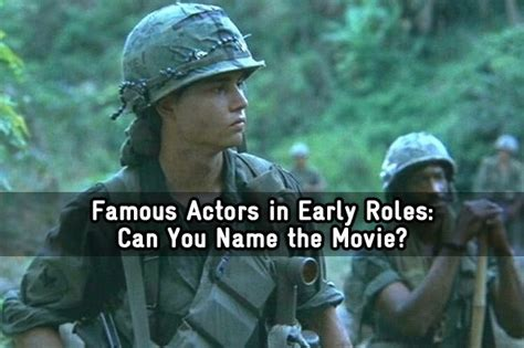 Famous Actors in Early Roles: Can You Name the Movie