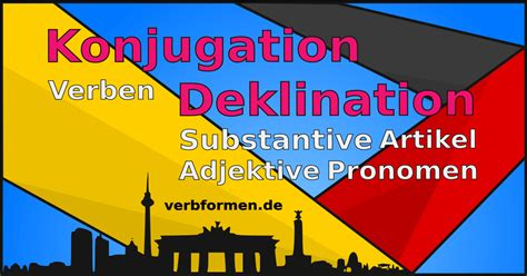 German inflection | Conjugation and declension of German words