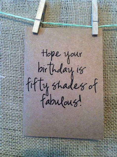 hope your birthday is fifty shades of fabulous